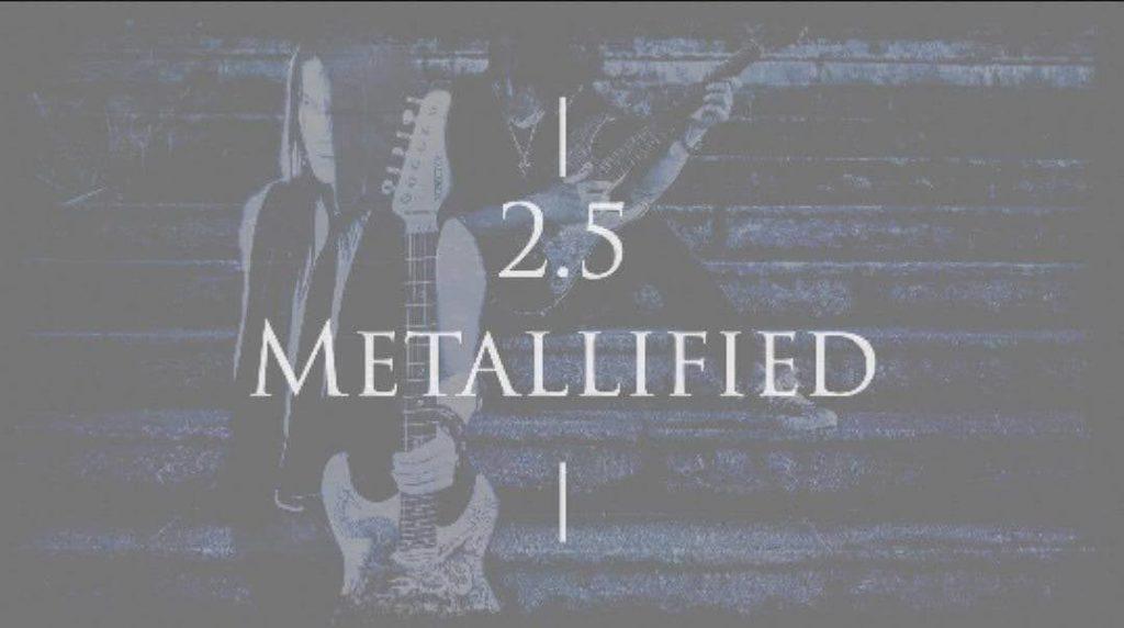 2.5 METALLIFIED5
